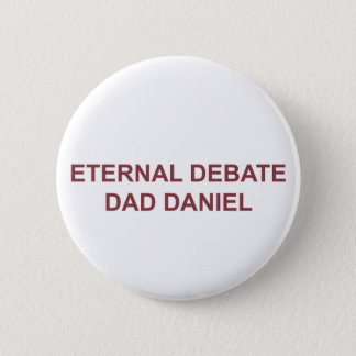 Eternal Debate Dad 2 Inch Round Button