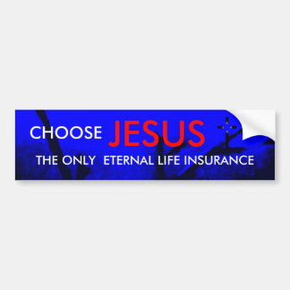 Eternal Life Insurance Christian Bumper Sticker