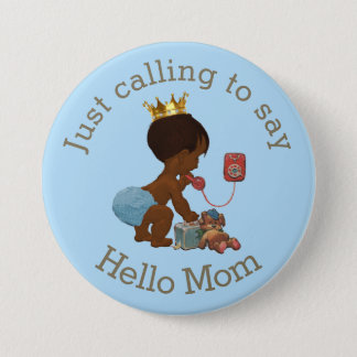 Ethnic Prince Calling to Say Hello Mom 3 Inch Round Button