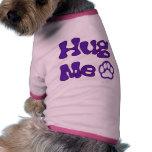 Étreignez-moi habillement de chien tee-shirt pour chien