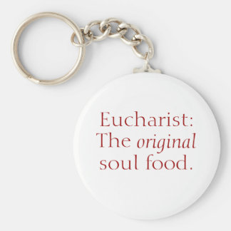 Eucharist: The Original Soul Food-Button Key Chain