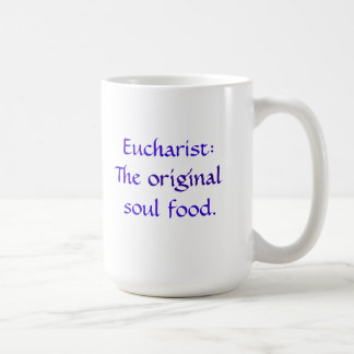 Eucharist: The Original Soul Food - Mug - RB