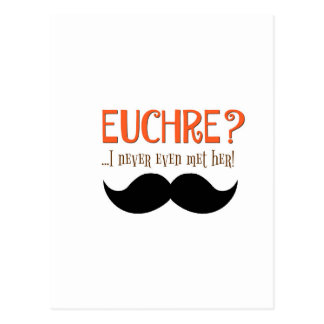 EUCHRE? I Never Even Met Her! Postcard