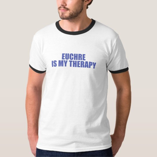Euchre is my therapy T-Shirt