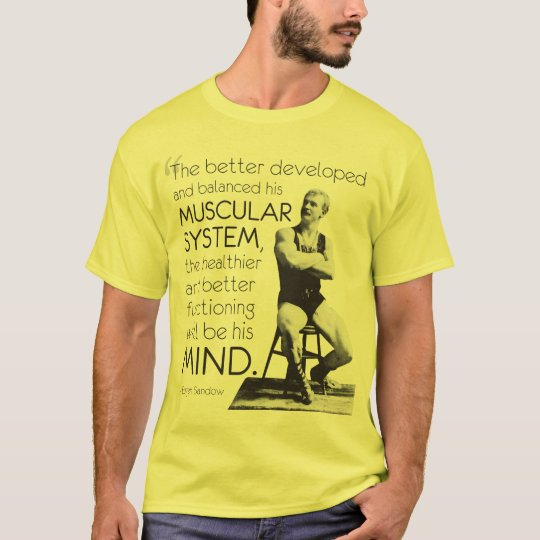 Eugen Sandow - Strength of Body - Strength of Mind T-Shirt