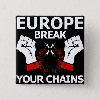 Europe Break Your Chains 2 Inch Square Button