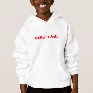EuRoTrAsH Hooded Sweatshirt