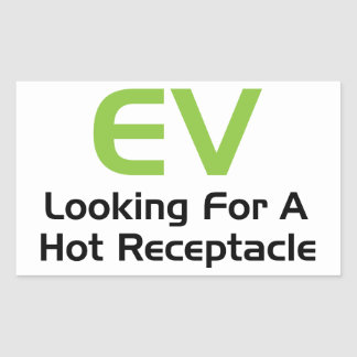 EV Looking For A Hot Receptacle Sticker