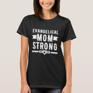 Evangelical mom strong women's graphic T-Shirt