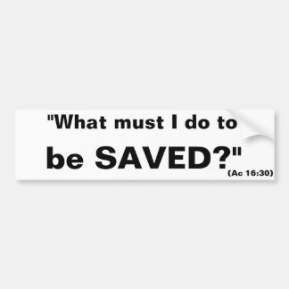 "Evangelistic ""What must I do to be saved?"" sticker"