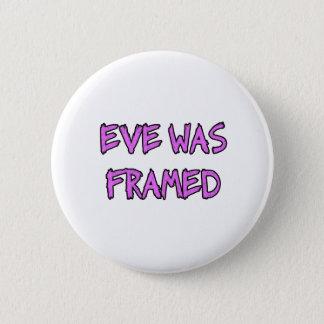 Eve was FRAMED 2 Inch Round Button