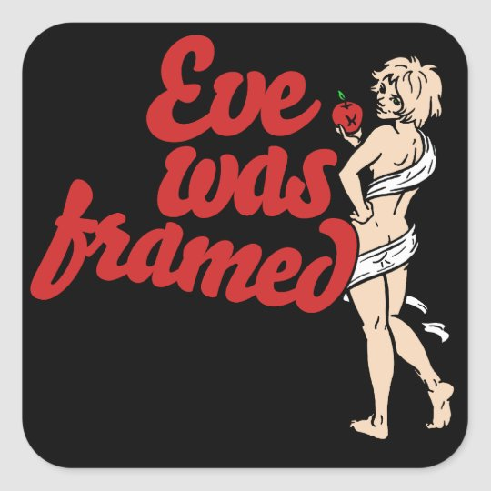 Eve was Framed Square Sticker