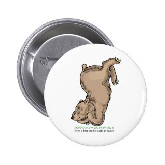 """'Even a bear can be taught to dance"""" 2 Inch Round Button"""