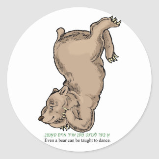 """'Even a bear can be taught to dance"""" Classic Round Sticker"""