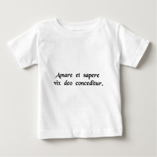 Even a god finds it hard to love and be wise...... baby T-Shirt