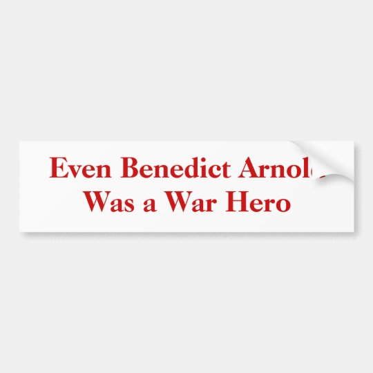 Even Benedict Arnold Was a War Hero Bumper Sticker