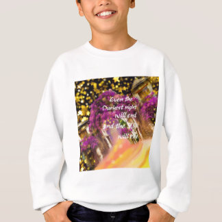 Even in the darkest moment faith is not lost sweatshirt