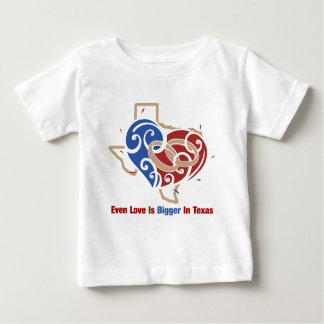 Even Love Is Bigger In Texas Baby T-Shirt