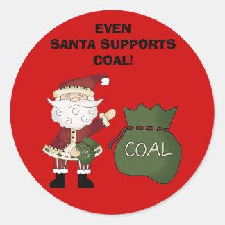 EVEN SANTA SUPPORTS COAL! sticker
