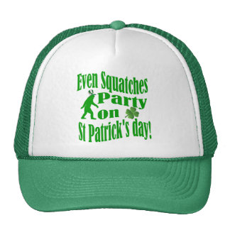 Even Squatches party on St Patrick s day Trucker Hats