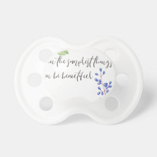 Even the simplest things. pacifier