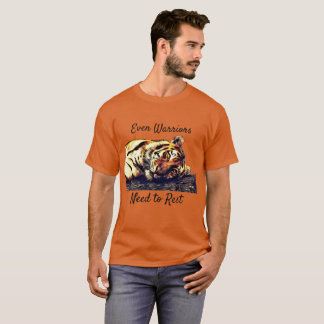 Even Warrior Need to Rest Tiger Shirt
