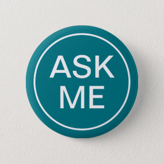 Event Ask Me Teal Background 2 Inch Round Button