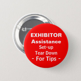 Event Exhibitor Help Set-up Tear Down For Tips 2 Inch Round Button
