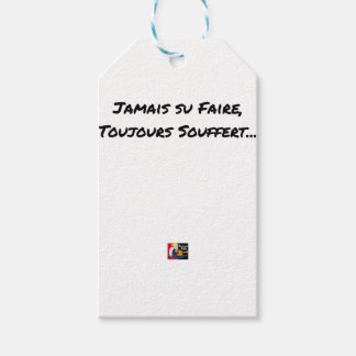 EVER KNOWN TO MAKE, ALWAYS SUFFERED - Word games Gift Tags