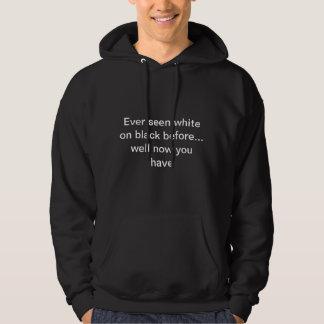 Ever seen white on black hoodie