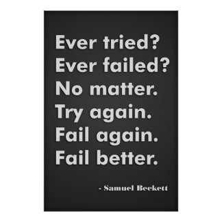 Ever tried? Ever failed? Poster