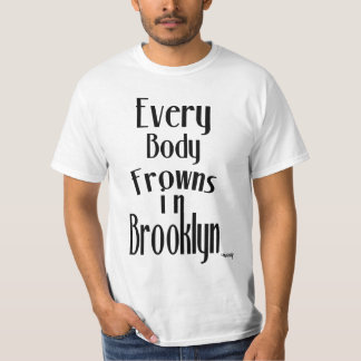 Everbody Frowns in Brooklyn Tee