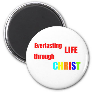 Everlasting Life through CHRIST 2 Inch Round Magnet