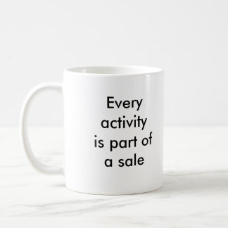 Every activity is part of a sale coffee mug