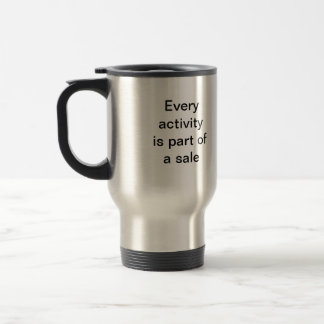 Every activity is part of a sale travel mug