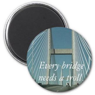 Every bridge needs a troll. magnet