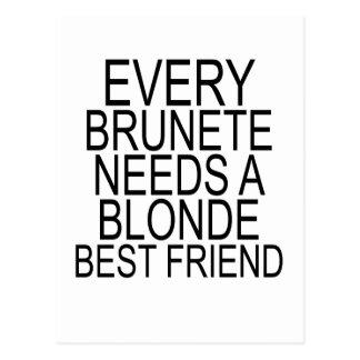 Every Brunette NEEDS A Blonde BEST FRIEND.png Postcard