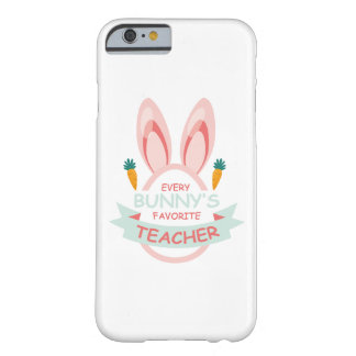 Every Bunny's Favorite Teacher Easter Barely There iPhone 6 Case