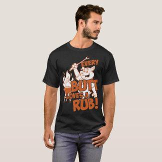 Every Butt Loves A Rub Bbq Tshirt