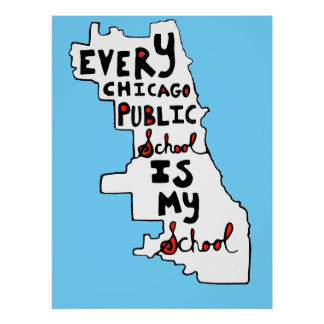 Every Chicago Public School Is My School Poster