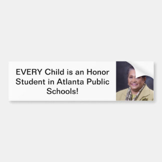 Every child is an Honor Student in Atlanta Public Bumper Sticker