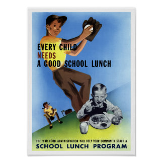 Every Child Needs A Good School Lunch Poster