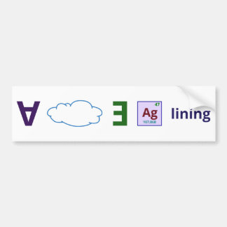 Every cloud has a silver lining bumper sticker