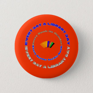 Every day a Library Day 2 Inch Round Button