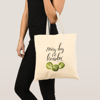 Every Day I'm Brusselin', Food Pun Reusable Tote Bag