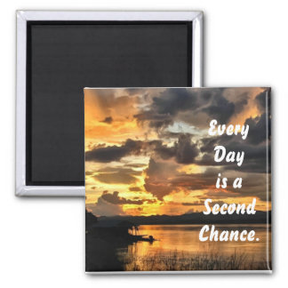 Every Day is a Second Chance Square Magnet
