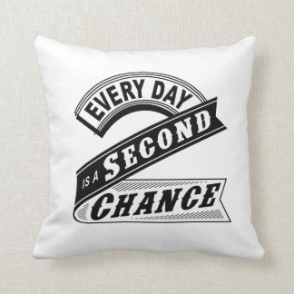 Every Day Is A Second Chance. Throw Pillow