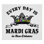 Every Day Mardi Gras in New Orleans Poster