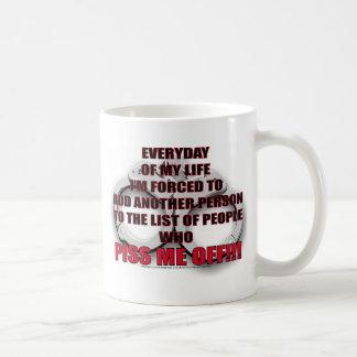 EVERY DAY OF MY LIFE... COFFEE MUG