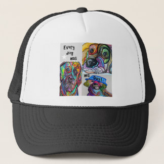 Every Dog Has his Day Trucker Hat